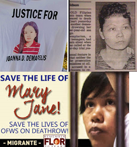 •Joanna Demafelis, Kuwait, 2018 (killed allegedly by employers) •Flor Contemplacion, Singapore, 1995 (executed) •Mary Jane Veloso, Indonesia, 2010 (on death row)